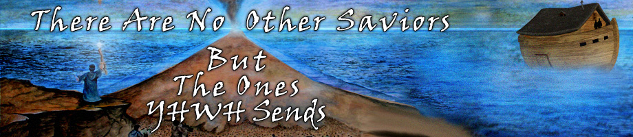 There Are No Other Saviors But The Ones YHWH Sends