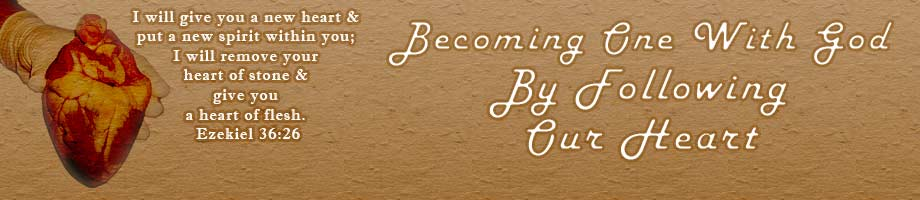 Becoming One With God By Following Our Heart